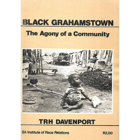 Black Grahamstown: The Agony of a Community | T. R. H. Davenport