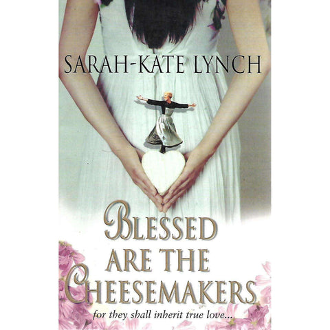 Blessed are the Cheesemakers | Sarah-Kate Lynch