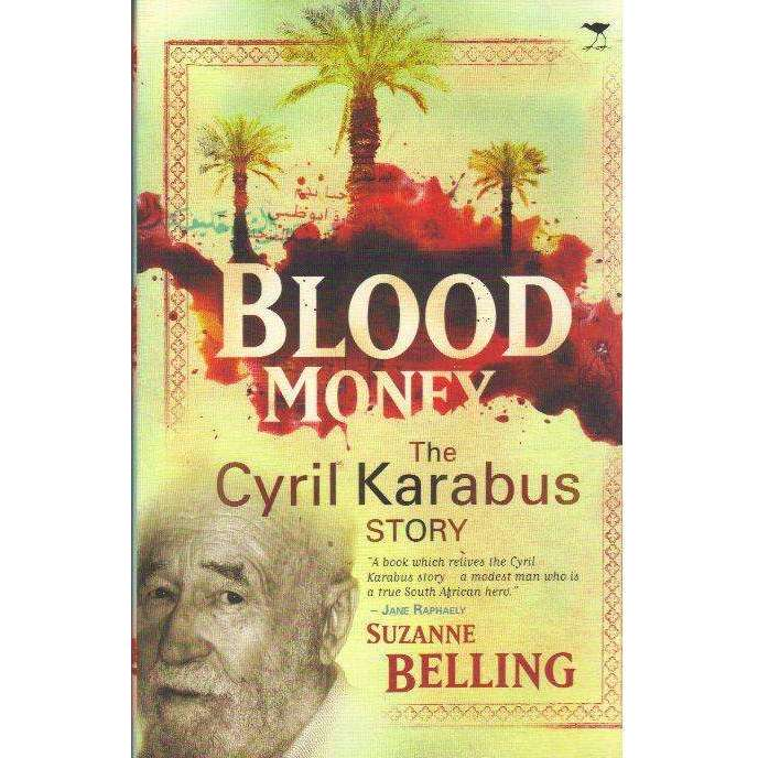 Bookdealers:Blood Money: (With Author's Inscription) The Cyril Karabus Story | Suzanne Belling