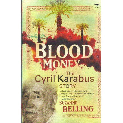 Blood Money: (With Author's Inscription) The Cyril Karabus Story | Suzanne Belling