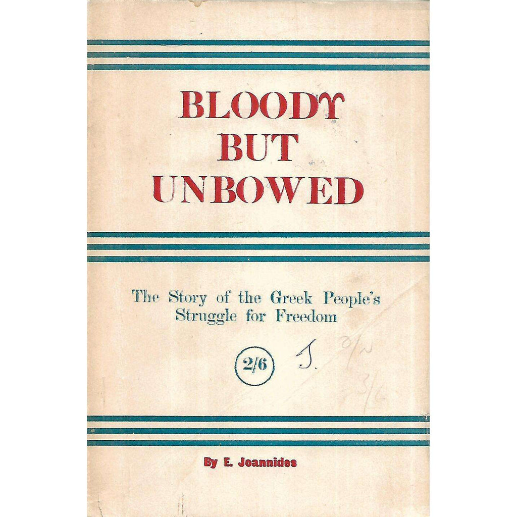 Bookdealers:Bloody but Unbowed: The Story of the Greek People's Struggle for Freedom | E. Joannides
