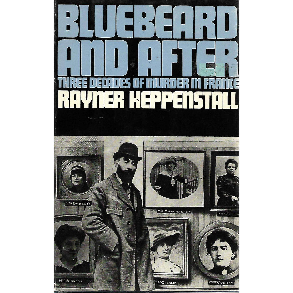 Bookdealers:Bluebeard and After: Three Decades of Murder in France | Rayner Heppenstall