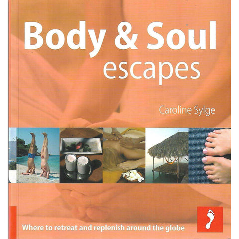 Body & Soul Escapes: Where to Retreat and Replenish Around the Globe | Caroline Sylge
