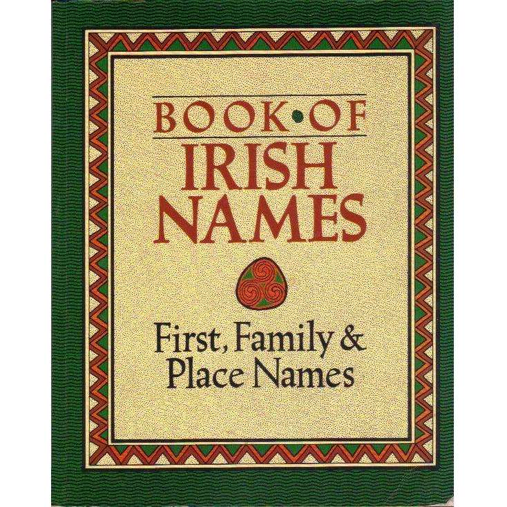 Bookdealers:Book of Irish Names - First, Family & Place Names |  Ronan Coghlan and Ida Grehan and P. W. Joyce