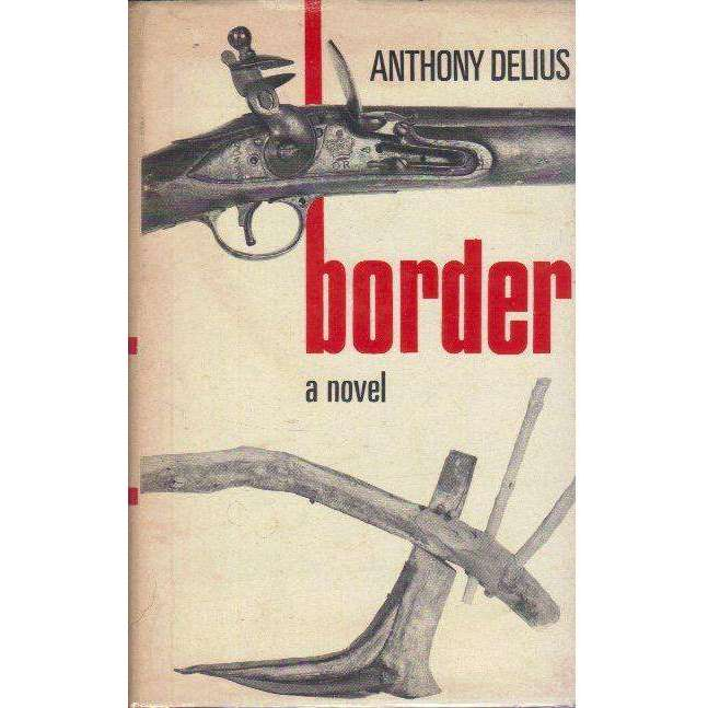 Bookdealers:Border: (Signed by the Author) A Novel | Anthony Delius