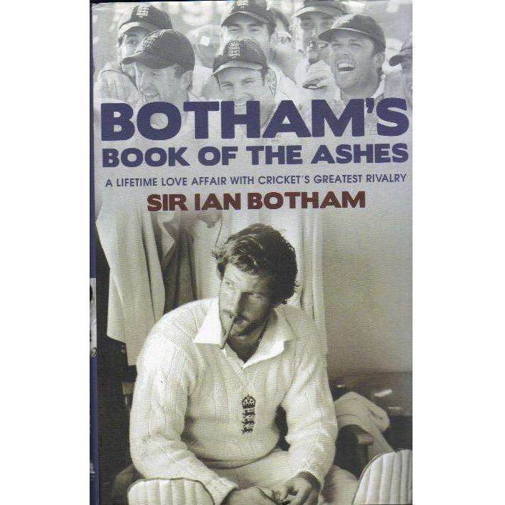 Bookdealers:Botham's Book of the Ashes: A Lifetime Love Affair With Cricket's Greatest Rivalry | Ian Botham