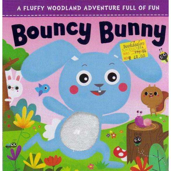 Bookdealers:Bouncy Bunny: A Fluffy Woodland Adventure Full of Fun (Touch & Feel Board Book)