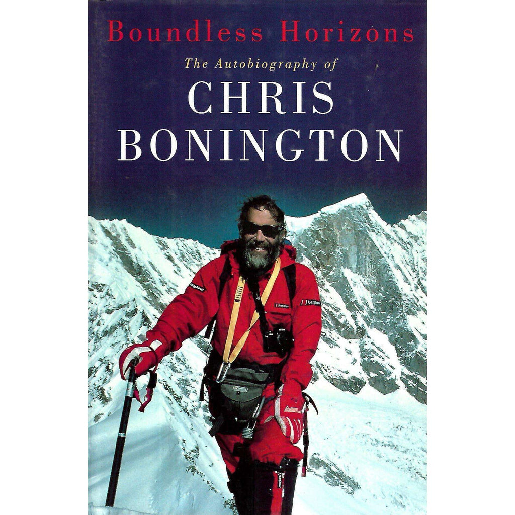 Bookdealers:Boundless Horizons: The Autobiography of Chris Bonington | Chris Bonington