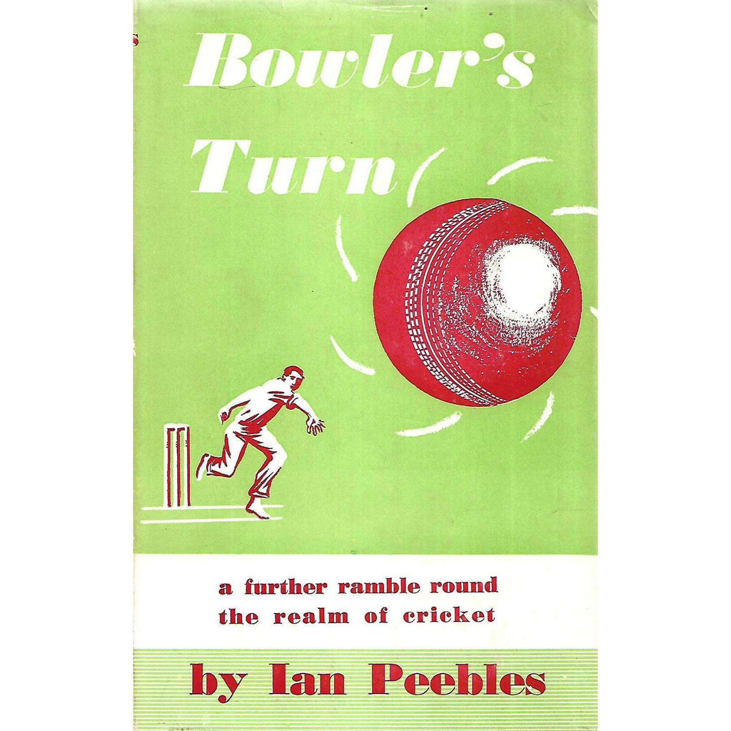 Bookdealers:Bowler's Turn: A Further Ramble Round the Realm of Cricket | Ian Peebles