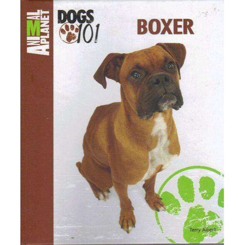 Boxer (Animal Planet® Dogs 101) | Terry Albert