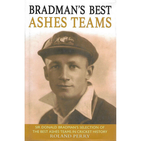 Bradman's Best Ashes Teams | Roland Perry