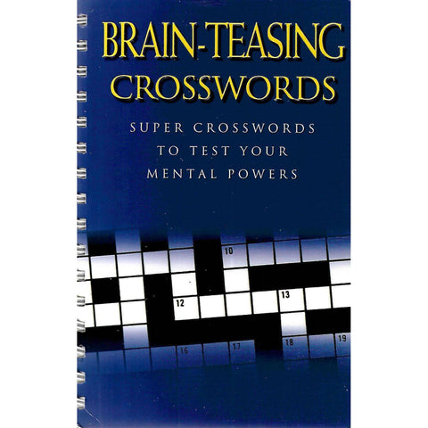 Brain-Teasing Crosswords: Super Crosswords to Test Your Mental Powers
