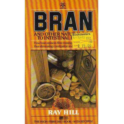 Bran: And Other Aids to Intestinal Fitness (Nature's Way) | Ray Hill