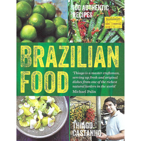 Brazilian Food: 100 Authentic Recipes | Thiago Castanho