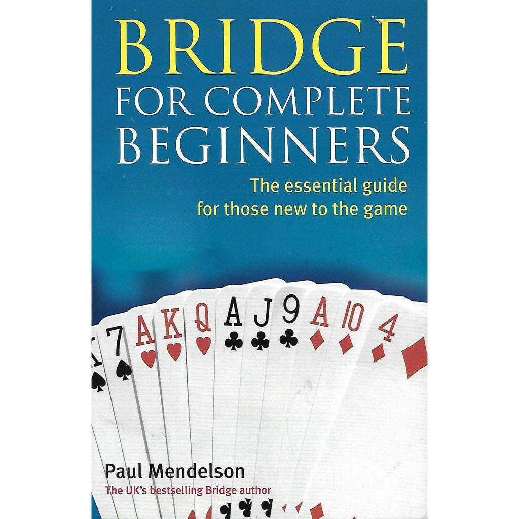 Bookdealers:Bridge For Complete Beginners: The Essential Guide for Those New to the Game | Paul Mendelson