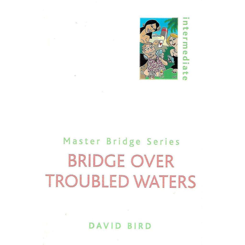 Bookdealers:Bridge over Troubled Waters (Master Bridge Series) | David Bird