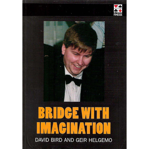 Bridge With Imagination | David Bird and Geir Helgemo