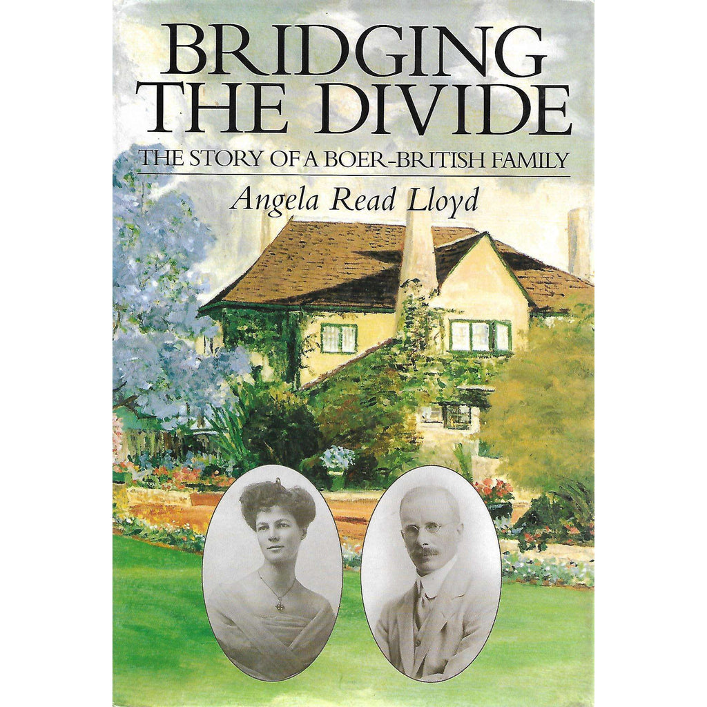 Bookdealers:Bridging the Divide: The Story of a Boer-British Family (Signed by Author) | Angela Read Lloyd