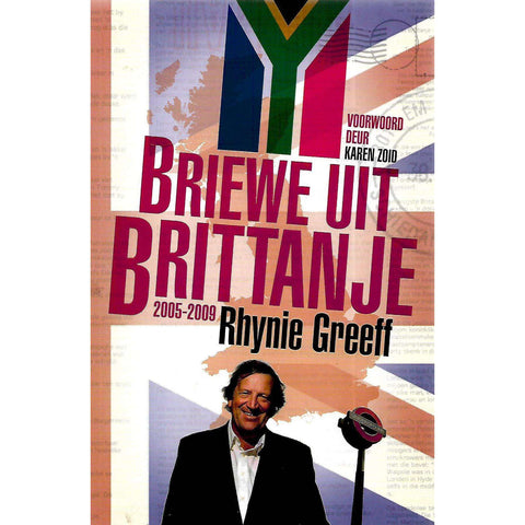 Briewe uit Brittanje, 2005-2009 (Inscribed by Author) | Rhynie Greeff