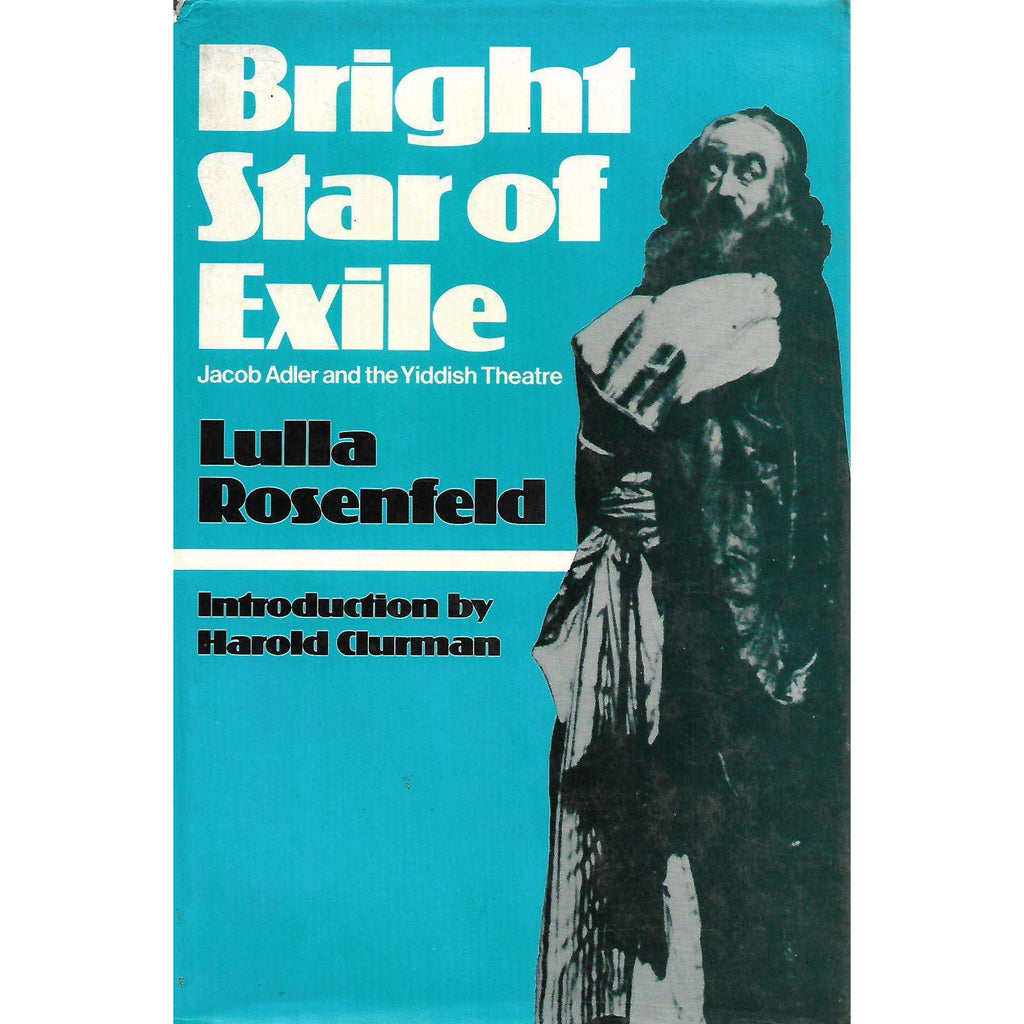 Bookdealers:Bright Star of Exile: Jacob Adler and the Yiddish Theme | Lulla Rosenfeld