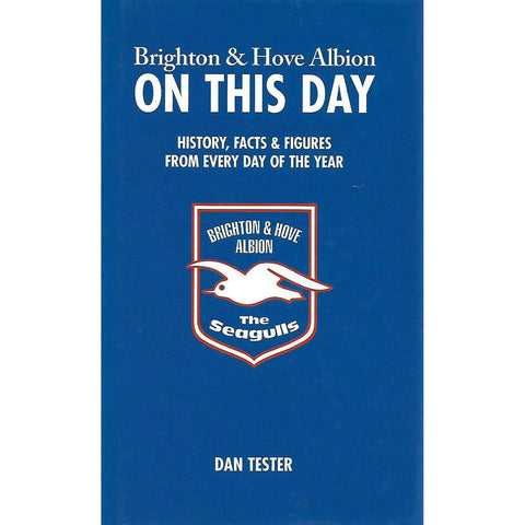 Brighton & Hove Albion: On This Day | Dan Tester