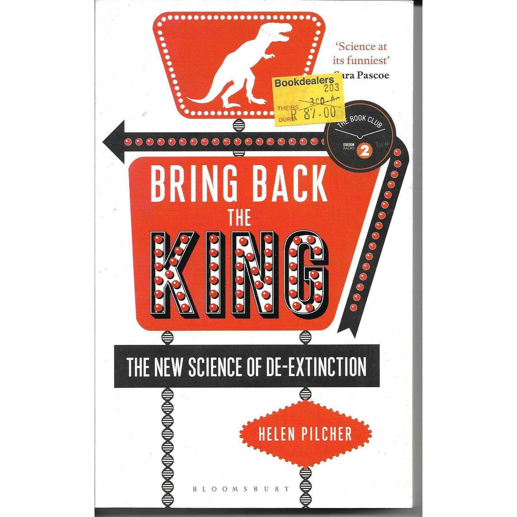 Bookdealers:Bring Back the King: The New Science of De-Extinction | Helen Pilcher