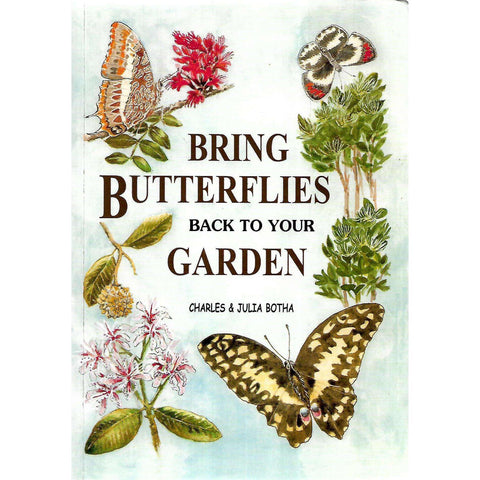 Bring Butterflies Back to Your Garden (Signed by Authors) | Charles & Julia Botha