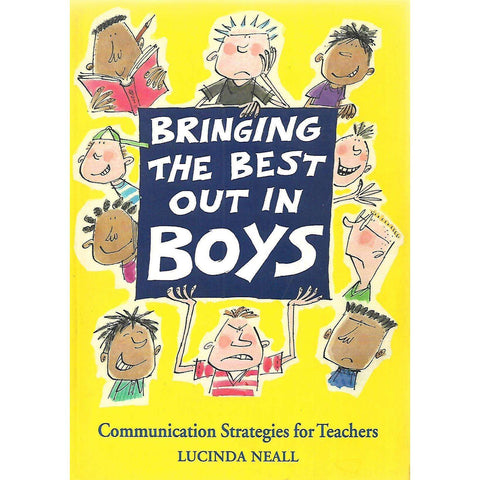 Bringing the Best Out in Boys: Communication Strategies for Teachers | Lucinda Neall