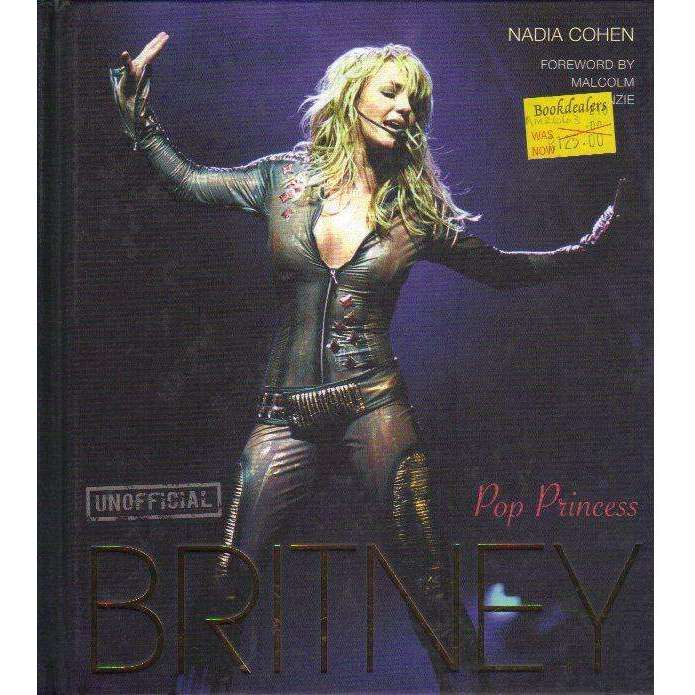 Bookdealers:Britney: Pop Princess | Nadia Cohen