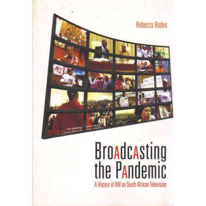 Bookdealers:Broadcasting the Pandemic: A History of HIV on South African Television (Signed by the Author) | Author: Rebecca Hodes