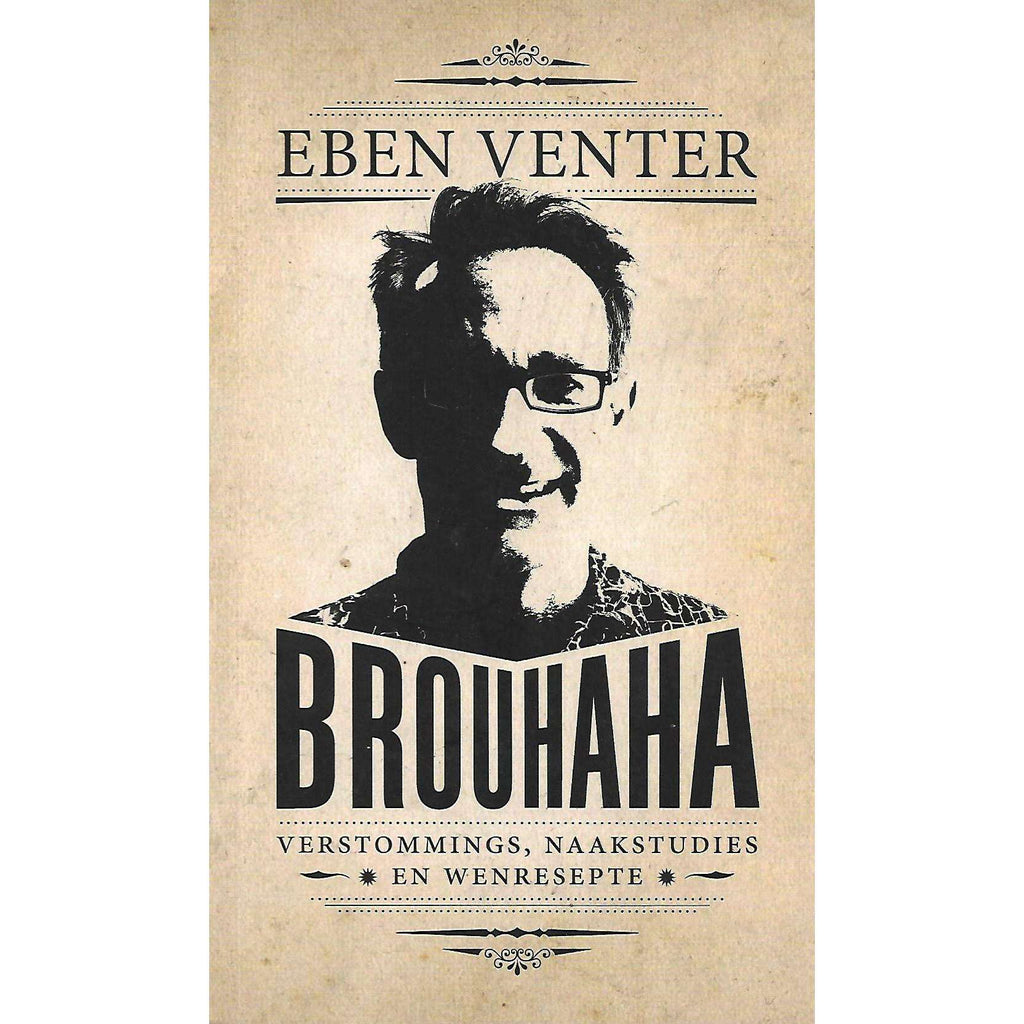 Bookdealers:Brouhaha: Verstommings, Naakstudies en Wenresepte (Signed by Author) | Eben Venter