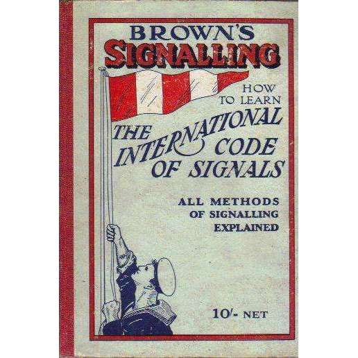 Bookdealers:Brown's Signalling: How to Learn the International Code of Visual and Sound Signals | W.K. Stewart