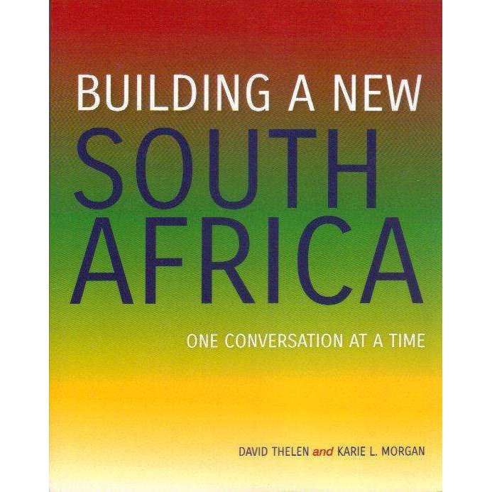 Bookdealers:Building a New South Africa: (With Author's Inscription) One Conversation at a Time | David Thelen, Karie L. Morgan