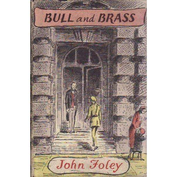 Bookdealers:Bull and Brass | John Foley
