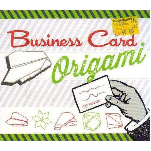 Bookdealers:Business Card Origami: 20 Original, Witty, Fun Projects | Nick Robinson
