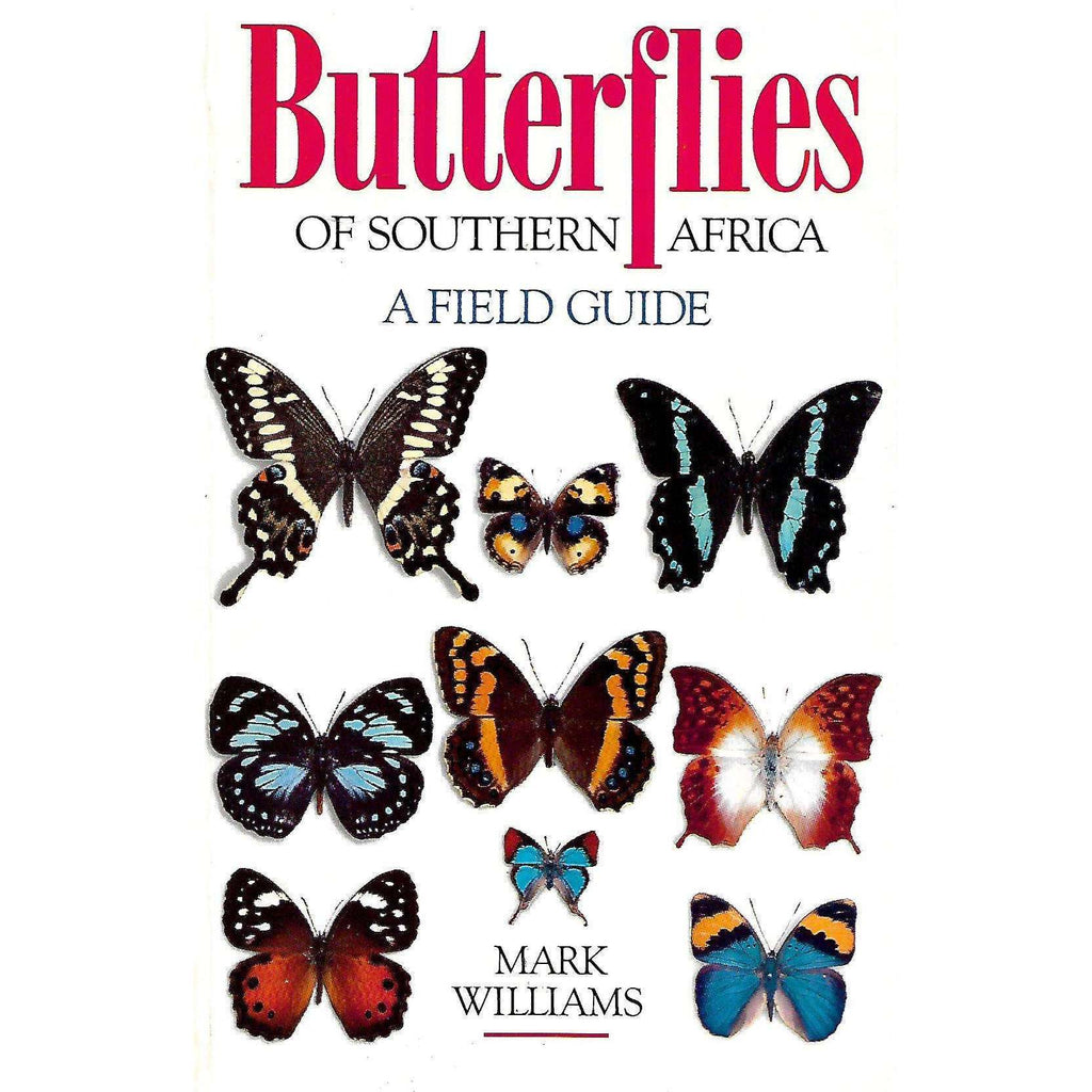 Bookdealers:Butterflies of Southern Africa: A Field Guide (Inscribed by Author) | Mark Williams