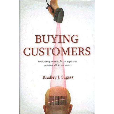 Buying Customers (Signed by the Author) | Bradley J. Sugars