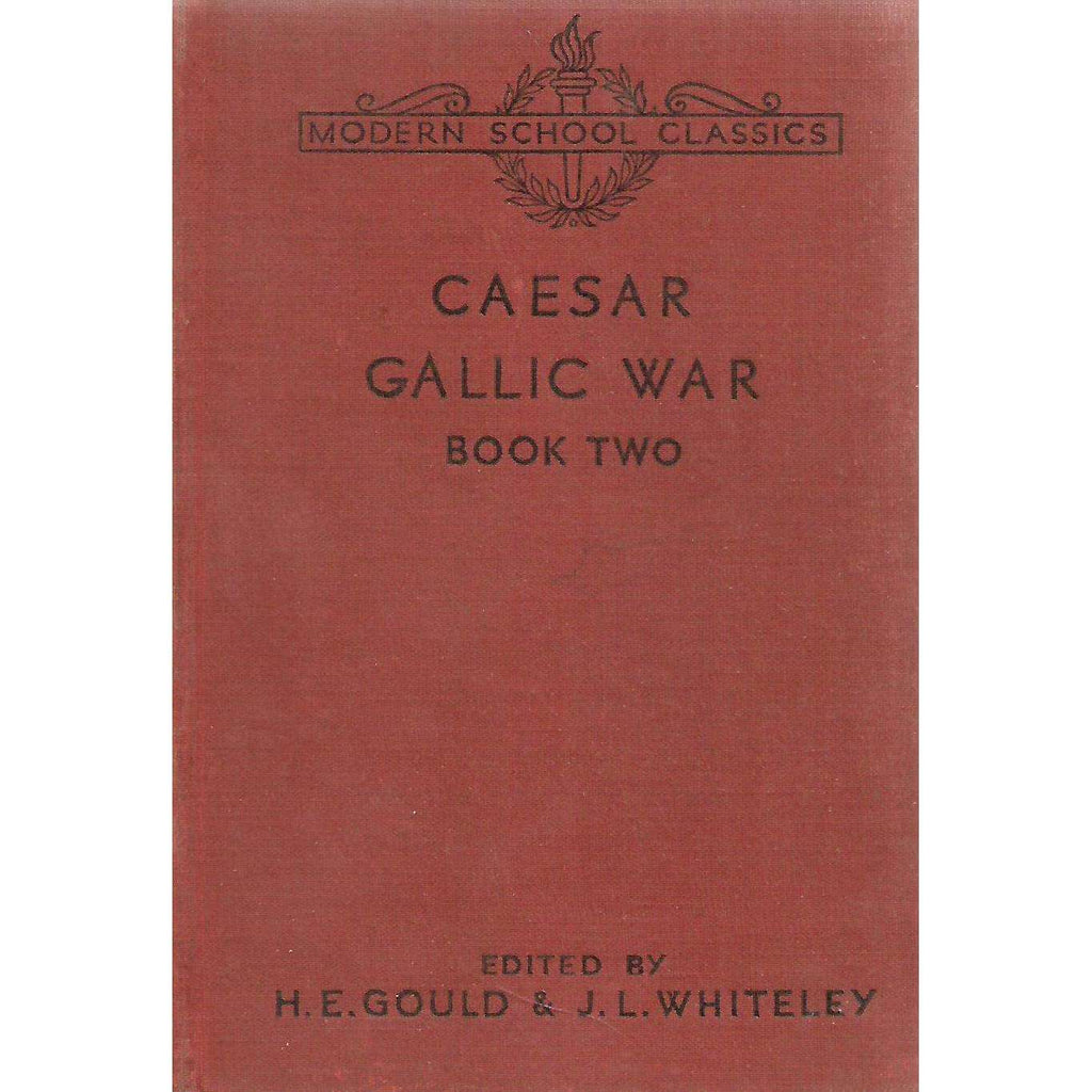 Bookdealers:Caesar: Gallic War, Book Two (Latin) | H. E. Gould & J. L. Whitley (Eds.)