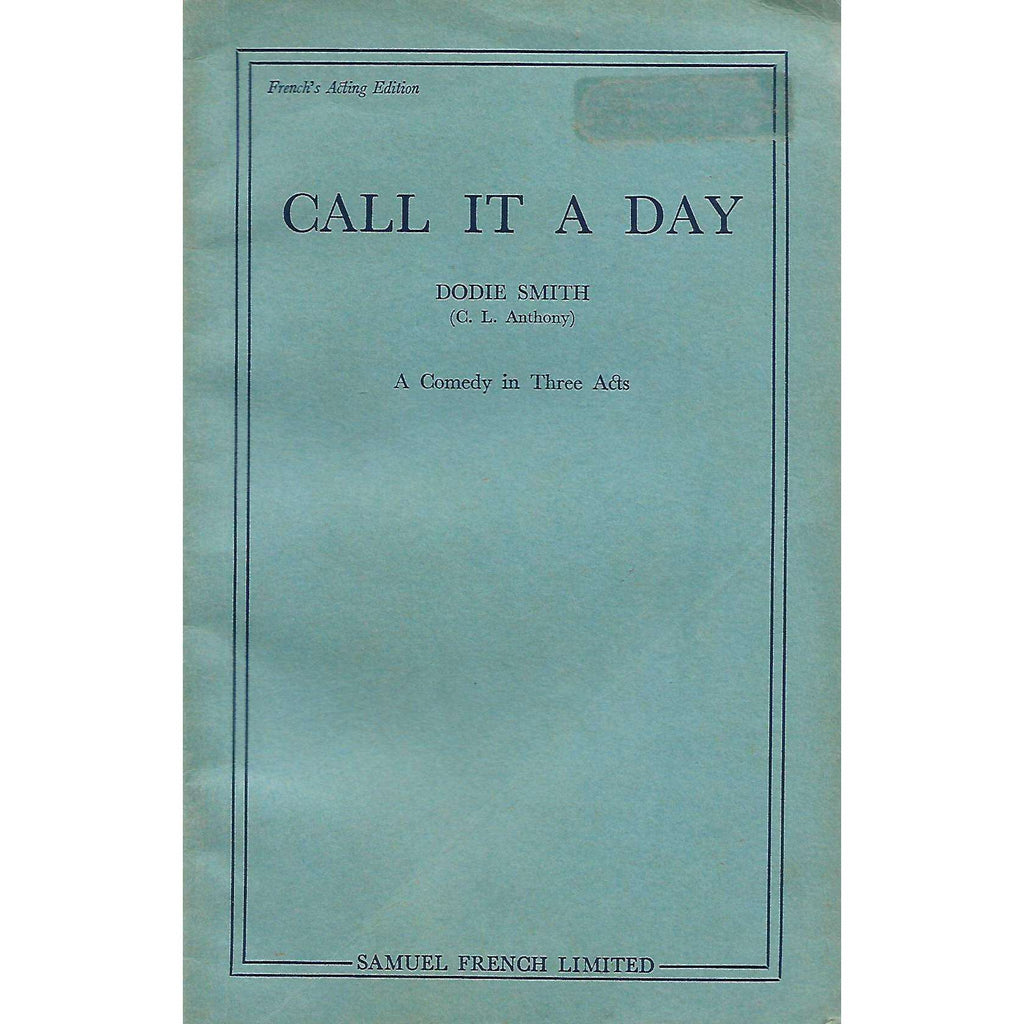 Bookdealers:Call it a Day: A Comedy in Three Acts | Dodie Smith (C. L. Anthony)