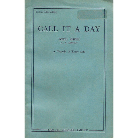 Call it a Day: A Comedy in Three Acts | Dodie Smith (C. L. Anthony)