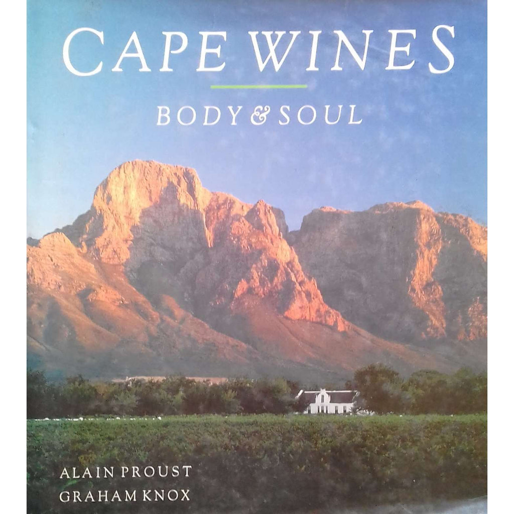 Bookdealers:Cape Wines: Body and Soul | Alain Proust & Graham Knox