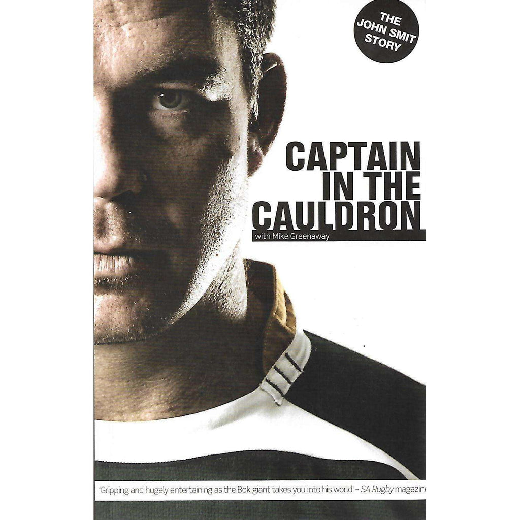 Bookdealers:Captain In the Cauldron (Signed by Author) | John Smit (with Mike Greenaway)