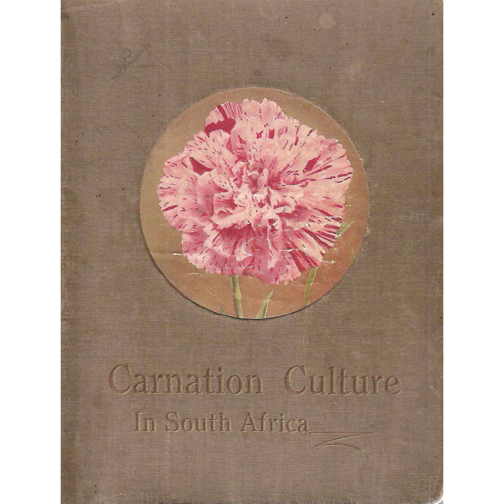 Bookdealers:Carnation Culture in South Africa: The Art and Practice of Success in Carnation Growing