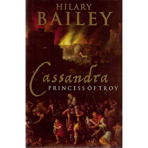 Cassandra, Princess of Troy (First Edition) | Hilary Bailey