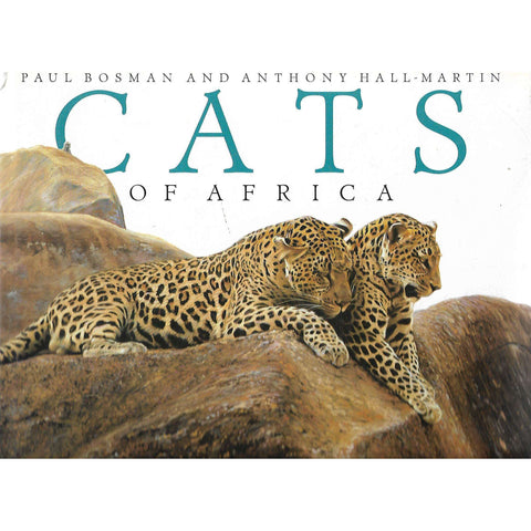 Cats of Africa | Paul Bosman and Anthony Hall-Martin