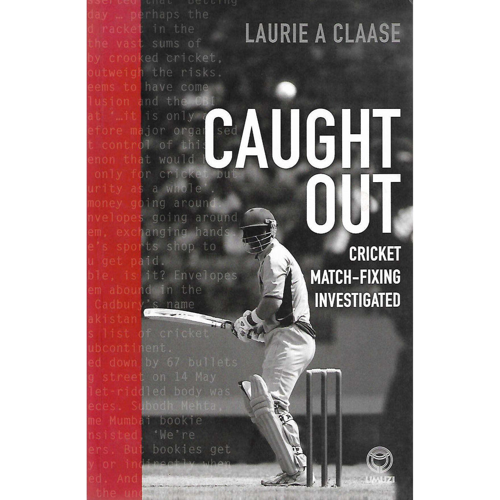 Bookdealers:Caught Out: Cricket Match-Fixing Investigated | Laurie A. Claase