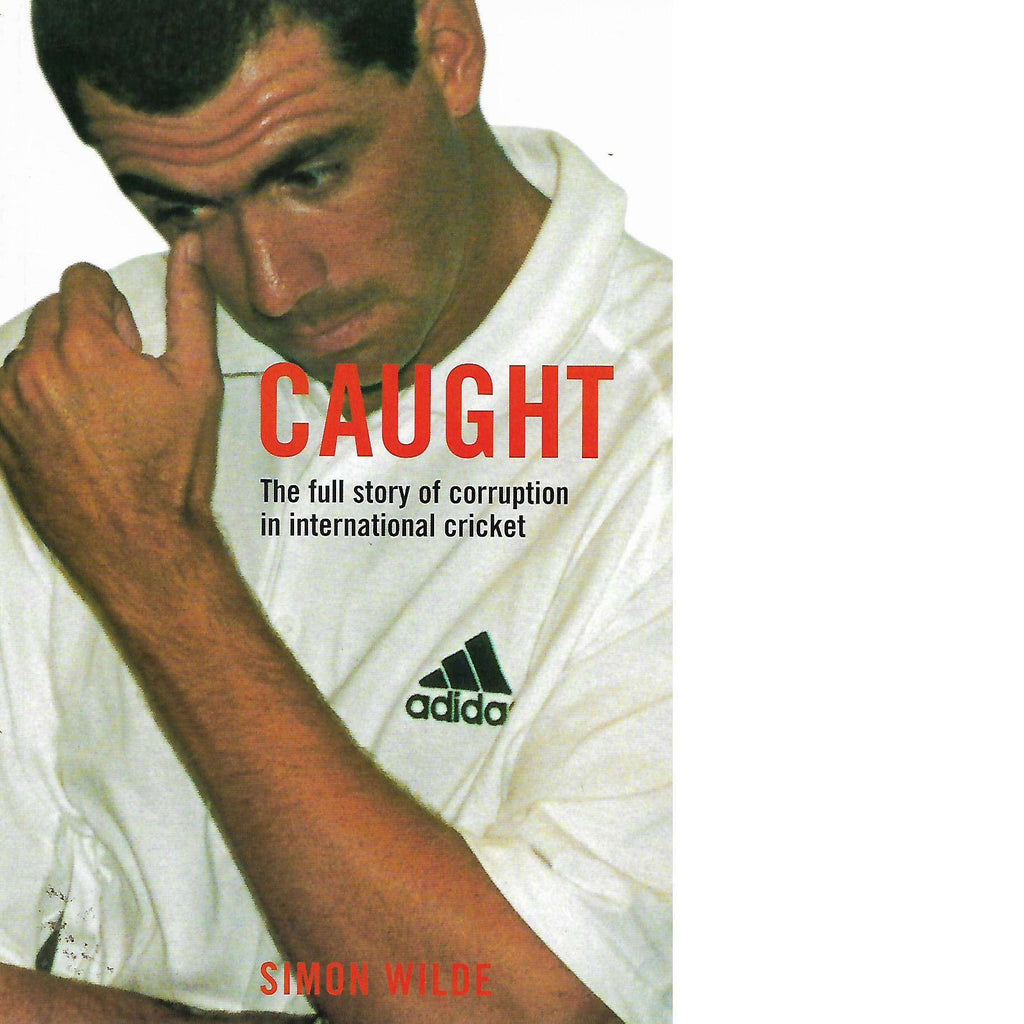 Bookdealers:Caught: The Full Story of Corruption in International Cricket | Simon Wilde