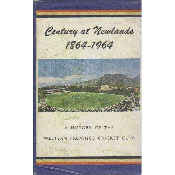 Bookdealers:Century At Newlands, 1864-1964: A History Of The Western Province Cricket Club | S.E.L. West