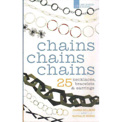 Chains Chains Chains: 25 Necklaces, Bracelets & Earrings  | Joanna Gollberg, Nathalie Mornu