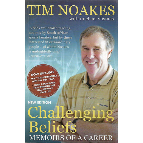 Challenging Beliefs: Memoirs of a Career | Tim Noakes & Michael Vlismas